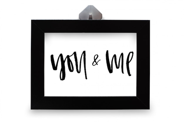 You and me. handwritten text.