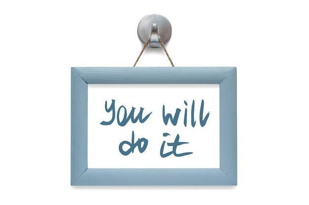 あなたはそれをするだろう。動機付けの引用。