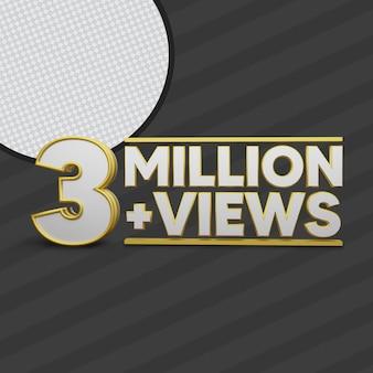3 million views 3d