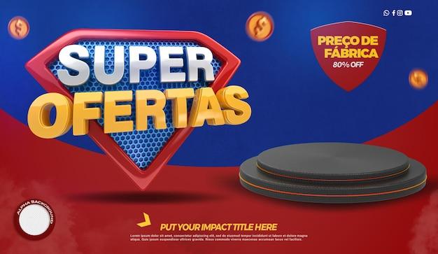 ポルトガル語での雑貨店キャンペーンの表彰台付きの3dレンダリングスーパーオファー