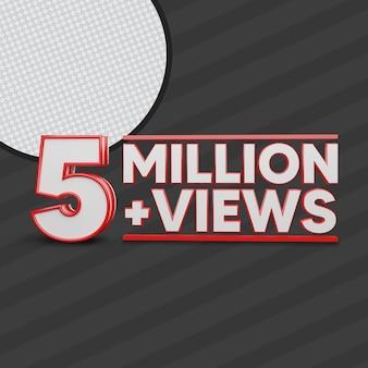 5 million views 3d render