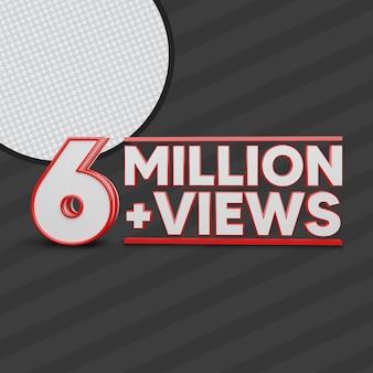 6 million views 3d render