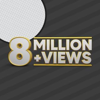 8 million views 3d