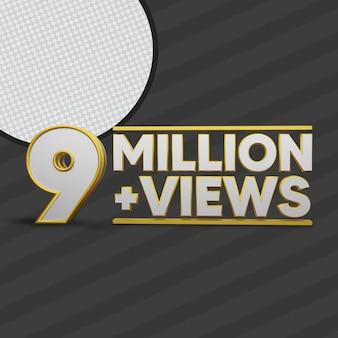 9 million views 3d