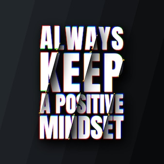 Always keep a positive mindset quote template with cut off effect