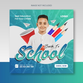 Back to school or school admission educational social media instagram post or squire banner