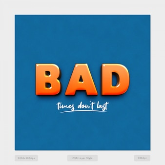 Bad times don't last text style effect psd