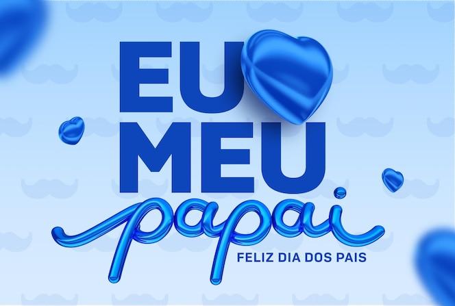 Banner felice festa del papà in brasile modello di rendering 3d in portoghese