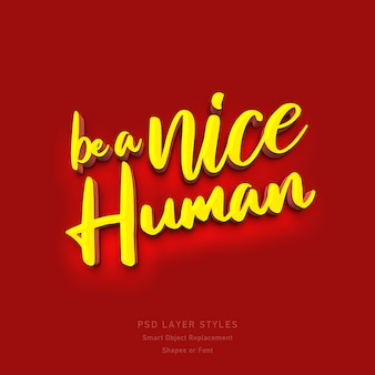 Be a nice human 3d text style effect psd