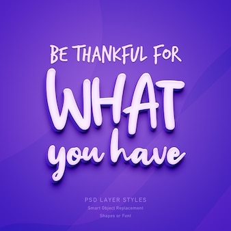 Be thankful for what you have inspirational quote