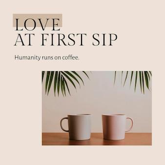 Modello di citazione del caffè psd per i social media post amore al primo sorso