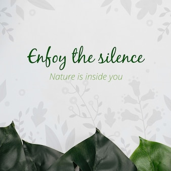 Enjoy the silence message with foliage
