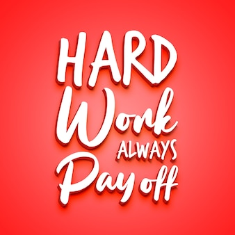 Hard work always payoff 3d text style