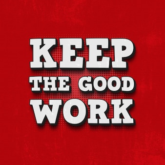 Keep the good work quote template