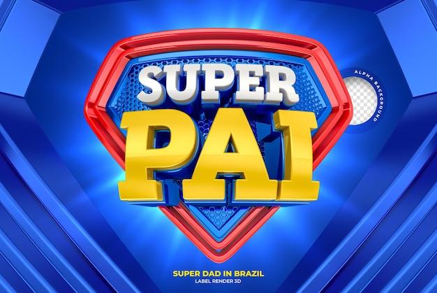 ポルトガル語の幸せな父の日にブラジルの3dレンダリングテンプレートデザインでスーパーパパにラベルを付ける