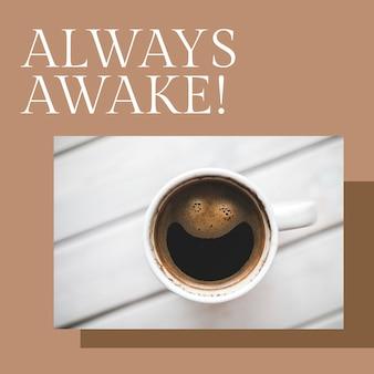 Modello di caffè mattutino psd per post sui social media sempre sveglio