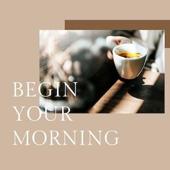 Il modello di caffè mattutino psd per i post sui social media inizia la mattinata