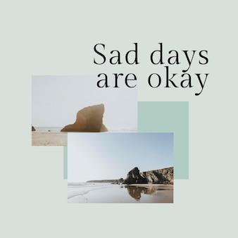 Шаблон позитивных мыслей psd-цитата для публикации в социальных сетях, грустные дни - это нормально