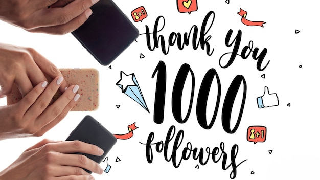 Thank you followers with phones held in hands
