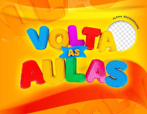 Volta as aulas in brazil back to school logo 3d render