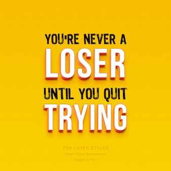 You're never a loser until you quit trying quote 3d text style effect psd