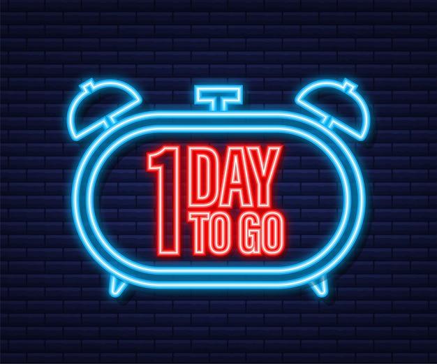 1 day to go. neon style icon. vector typographic design. vector stock illustration.