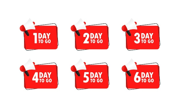 1 day to go set. megaphone with 1, 2, 3, 4, 5, 6 day to go message in bubble speech. loudspeaker. announcement.