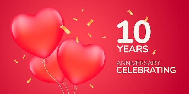 10 лет юбилейный логотип, значок. шаблон баннера с 3d красными воздушными шарами для 10-летия свадьбы