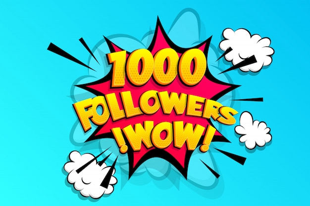 1000 followers media like comic text speech bubble