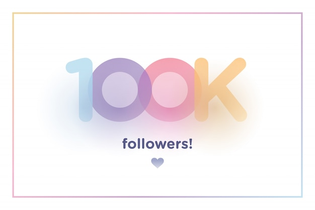 100k or 100000, followers thank you colorful background number with soft shadow