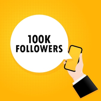 100k followers. smartphone with a bubble text. poster with text 100k followers. comic retro style. phone app speech bubble. vector eps 10. isolated on background