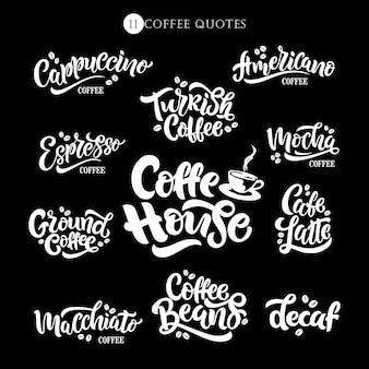 11コーヒーの引用。テキスト。碑文のセット。コーヒーハウスのタイポグラフィーデザイン。デザインテンプレートのお祝い。図。