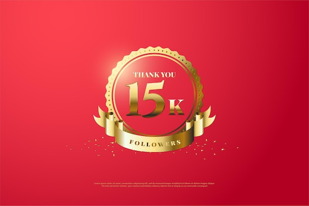 15k follower background with numbers in the middle of a circle and a gold ribbon.