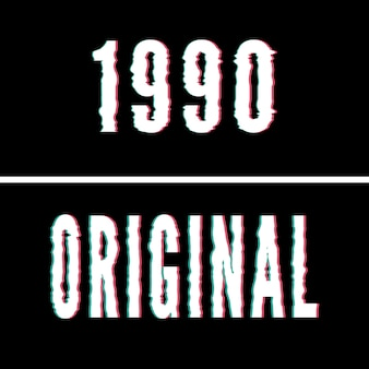 1990 original slogan, holographic and glitch typography, tee shirt graphic, printed design.