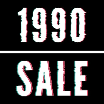 1990 sale slogan, holographic and glitch typography
