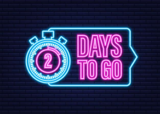 2 days to go. neon style icon. vector typographic design. vector stock illustration.