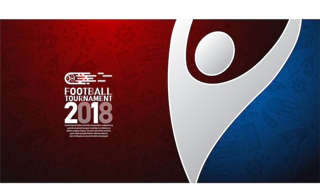 2018 world championship football cup on blue and red abstract background