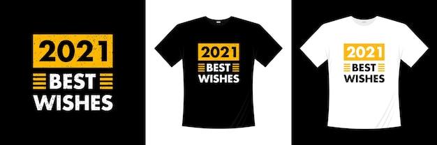 2021 наилучшие пожелания современного дизайна футболки. говоря фраза футболка