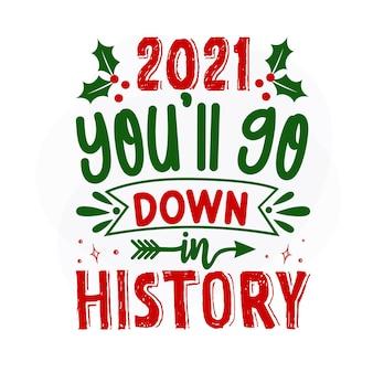 2021年のあなたは歴史に残るでしょうプレミアムクリスマス引用ベクトルデザイン