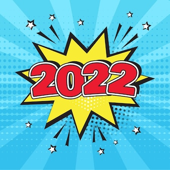 2022 comic speech bubble new year vector icon on blue background. comic sound effect, stars and halftone dots shadow in pop art style. holiday illustration