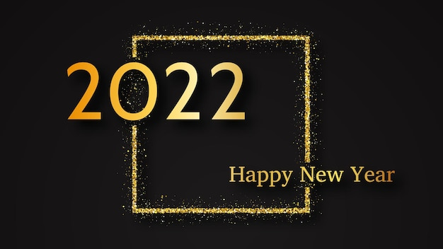 2022 happy new year background. gold inscription in a gold glitter square for christmas holiday greeting card, flyers or posters. vector illustration