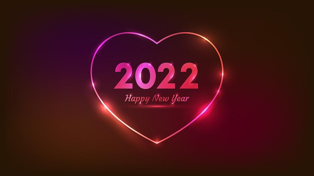 2022 happy new year neon background. neon frame in heart form with shining effects for christmas holiday greeting card, flyers or posters. vector illustration