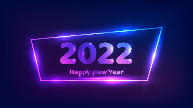 2022 happy new year neon background. neon  frame with shining effects for christmas holiday greeting card, flyers or posters. vector illustration