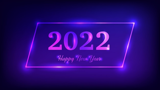 2022 happy new year neon background. neon rectangular frame with shining effects for christmas holiday greeting card, flyers or posters. vector illustration