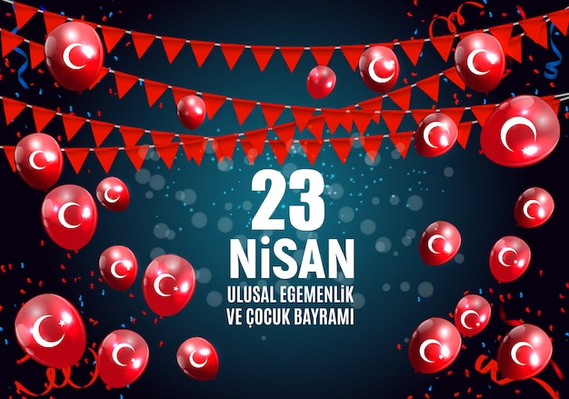 23 april childrens day turkish speak, 23 nisan cumhuriyet bayrami