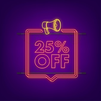 25 percent off sale discount neon banner with megaphone. discount offer price tag. 25 percent discount promotion flat icon with long shadow. vector illustration.