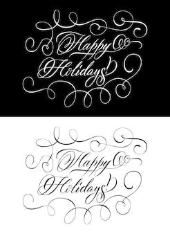 幸せな休日を願って2つの白黒レタリング