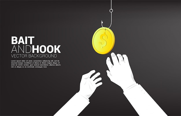 2hand reach to money coin with fishing hook. concept of bait and hook in business.