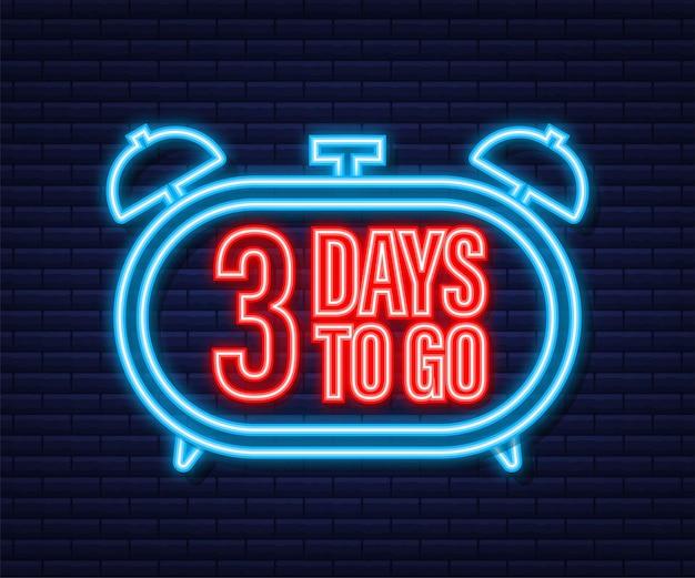 3 days to go. neon style icon. vector typographic design. vector stock illustration.