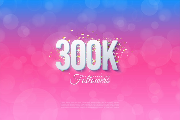 300k followers with numbers and backgrounds graded from blue to pink